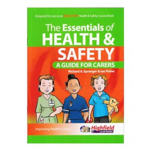 The Essentials of Health & Safety A Guide for Carers